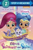Meet Shimmer and Shine!