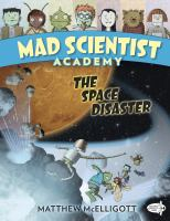 Mad Scientist Academy : The Space Disaster