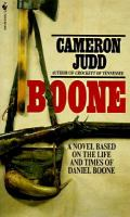 Boone : A Novel Based On The Life And Times Of Daniel Boone