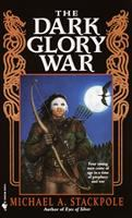The Dark Glory War : A Prelude To The DragonCrown War Cycle