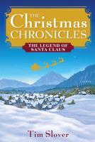 The Christmas chronicles : the legend of Santa Claus : a novel