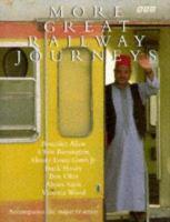 More Great Railway Journeys