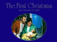 The First Christmas According to Luke the Evangelist