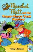 Marshal Matt and the Topsy-turvey Trail Mystery
