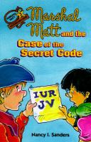 Marshall Matt and the Case of the Secret Code