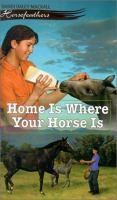 Home Is Where Your Horse Is (#6)