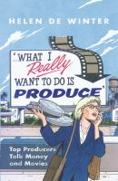 What I Really Want to Do Is Produce