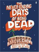 The Never-ending Days of Being Dead
