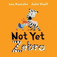 Not Yet, Zebra