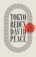 Tokyo Redux by David Peace