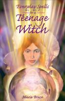 Everyday Spells for A Teenage Witch