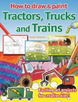 How to Draw & Paint Tractors, Trucks and Trains