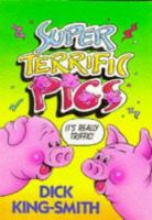 Dick King-Smith's Triffic Pig Book