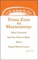 From Zero to Mastectomy