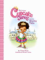 Princess Cupcake Jones and the Missing Tutu