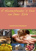 A Homesteader's Year on Deer Isle