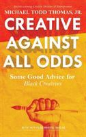 Creative Against All Odds