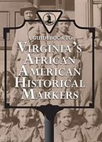 A Guidebook to Virginia's African American Historical Markers