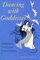 Dancing With Goddesses