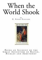 When the World Shook: Being An Account of the Great Adventure of Bastin, Bickley and Arbuthnot