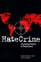 Hate Crime: The Global Politics of Polarization (Elmer H. Johnson and Carol Holmes Johnson Series in Criminology)