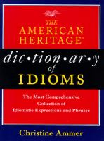 The American Heritage Dictionary of Idioms