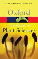 Dictionary of Plant Sciences (Oxford Paperback Reference)