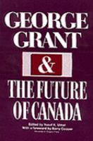 George Grant and the Future of Canada