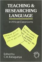 Teaching and Researching Language in African Classrooms