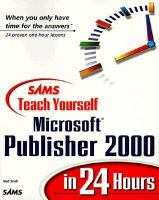 Sams Teach Yourself Microsoft Publisher 2000 In 24 Hours