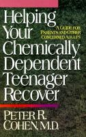 Helping your Chemically Dependent Teenager Recover