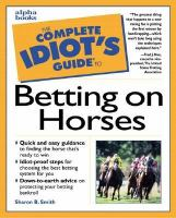 The Complete Idiot's Guide To Betting On Horses