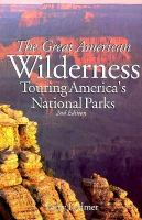 Great American Wilderness: Touring America's National Parks (Hunter Travel Guides)