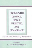 Coping With Divorce, Single Parenting, And Remarriage