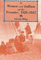 Women and Indians on the Frontier, 1825-1915