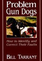 Problem Gun Dogs