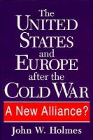 The United States and Europe After the Cold War