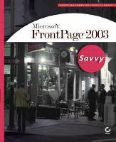 Microsoft FrontPage 2003 Savvy