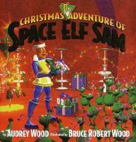Christmas Adventure of Space Elf Sam