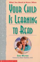 What You Need to Know When your Child Is Learning to Read