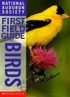 National Audubon Society First Field Guide to Birds