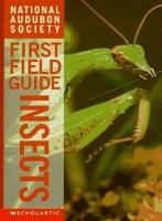 National Audubon Society First Field Guide to Insects