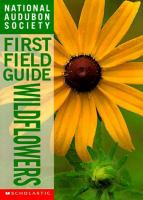 National Audubon Society First Field Guide to Wildflowers
