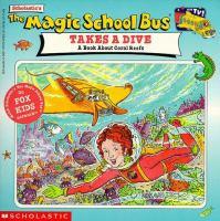 Scholastic's the Magic School Bus Takes A Dive