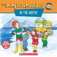 Scholastic's The Magic School Bus in the Arctic