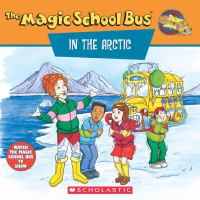 Scholastic's The Magic School Bus in the Arctic