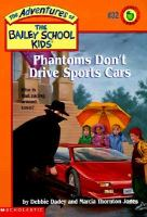 Phantoms Don't Drive Sports Cars