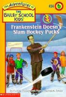 Frankenstein Doesn't Slam Hocky Pucks