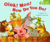 Oink! Moo! How Do You Do?