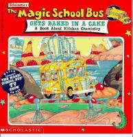 Scholastic's The Magic School Bus Gets Baked in A Cake